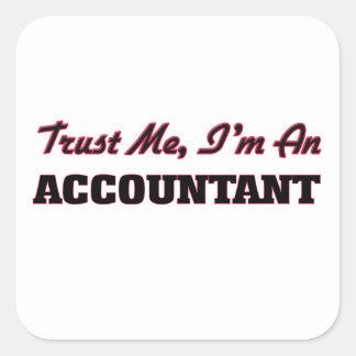 Confíe en que yo es contable pegatina cuadrada