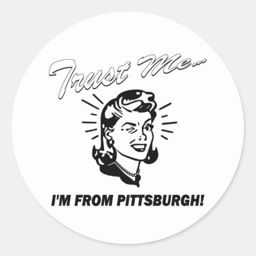 Confíe en que yo es de Pittsburgh Pegatina Redonda