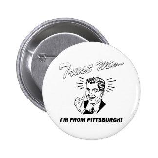 Confíe en que yo es de Pittsburgh Pin Redondo De 2 Pulgadas