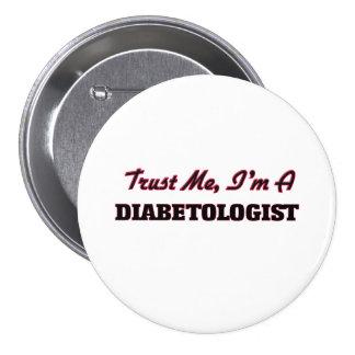 Confíe en que yo es Diabetologist Pins