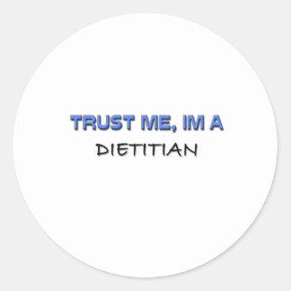 Confíe en que yo es dietético pegatina redonda