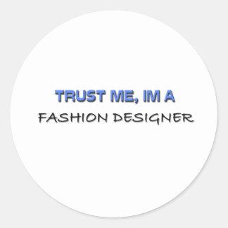 Confíe en que yo es diseñador de moda pegatina redonda
