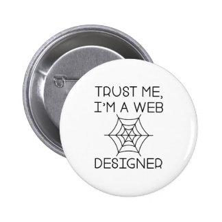 Confíe en que yo es diseñador del Web Pin Redondo De 2 Pulgadas