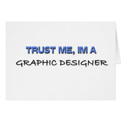 Confíe en que yo es diseñador gráfico tarjeta de felicitación