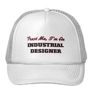 Confíe en que yo es diseñador industrial gorras de camionero