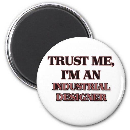 Confíe en que yo es diseñador industrial imanes de nevera
