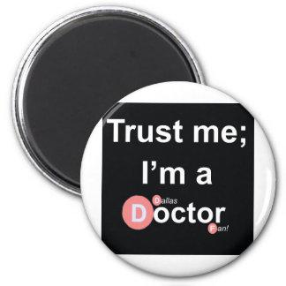 Confíe en que yo es doctor de a (Dallas) (fan) Imán Redondo 5 Cm