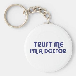 Confíe en que yo es doctor llavero redondo tipo pin
