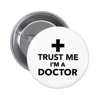 Confíe en que yo es doctor pins