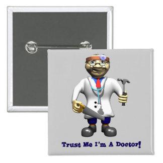 Confíe en que yo es doctor pin cuadrado