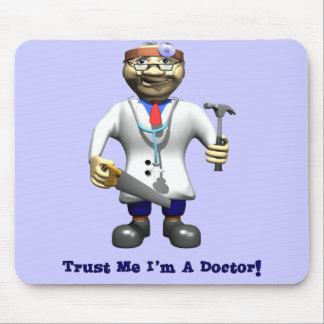 Confíe en que yo es doctor tapetes de ratones