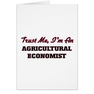 Confíe en que yo es economista agrícola tarjeta de felicitación