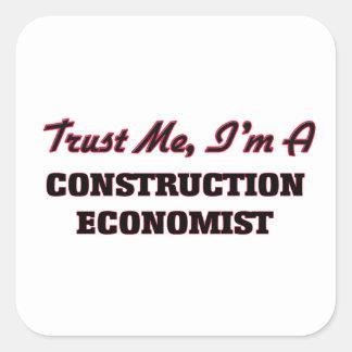 Confíe en que yo es economista de la construcción pegatina cuadrada