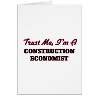 Confíe en que yo es economista de la construcción tarjeta de felicitación