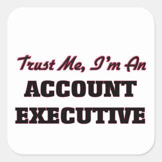 Confíe en que yo es ejecutivo de cuenta pegatina cuadrada