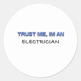 Confíe en que yo es electricista pegatinas