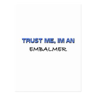 Confíe en que yo es Embalmer Tarjetas Postales
