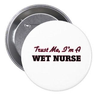 Confíe en que yo es enfermera mojada pins