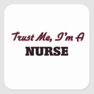 Confíe en que yo es enfermera pegatina cuadrada
