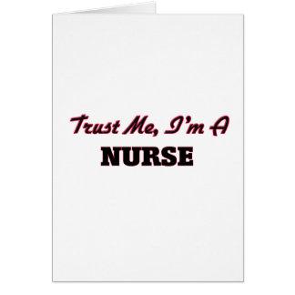 Confíe en que yo es enfermera tarjeta de felicitación