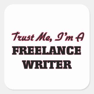 Confíe en que yo es escritor free lance pegatina cuadrada