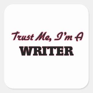 Confíe en que yo es escritor pegatina cuadrada