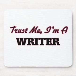 Confíe en que yo es escritor mousepad