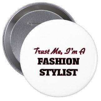 Confíe en que yo es estilista de la moda pin redondo de 4 pulgadas