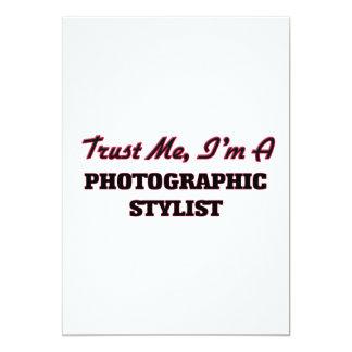 Confíe en que yo es estilista fotográfico invitación 12,7 x 17,8 cm