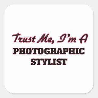 Confíe en que yo es estilista fotográfico pegatina cuadrada