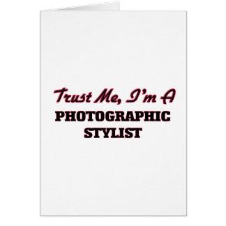 Confíe en que yo es estilista fotográfico tarjeta de felicitación