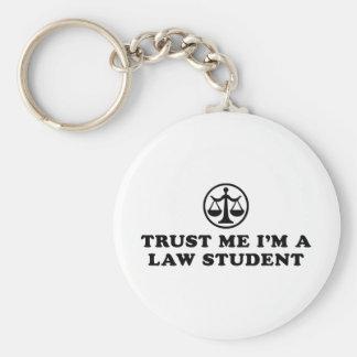 Confíe en que yo es estudiante de Derecho Llavero Redondo Tipo Pin