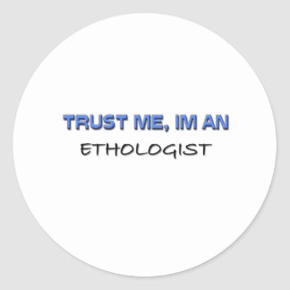 Confíe en que yo es etólogo pegatinas redondas