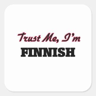 Confíe en que yo es finlandés calcomania cuadradas
