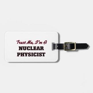 Confíe en que yo es físico nuclear etiquetas bolsa