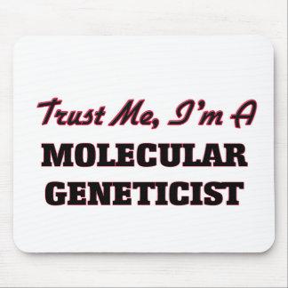 Confíe en que yo es genetista molecular mousepads