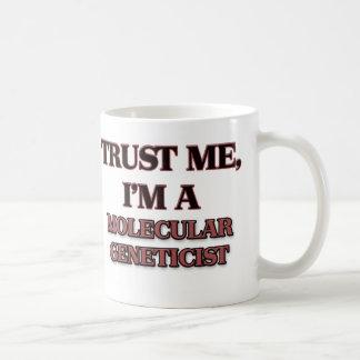 Confíe en que yo es GENETISTA MOLECULAR Tazas De Café