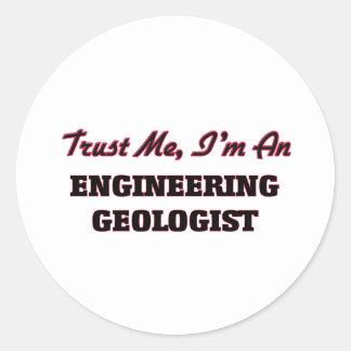 Confíe en que yo es geólogo de la ingeniería pegatina redonda