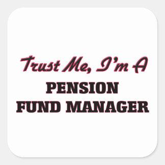 Confíe en que yo es gestor de fondos de inversión pegatina cuadrada