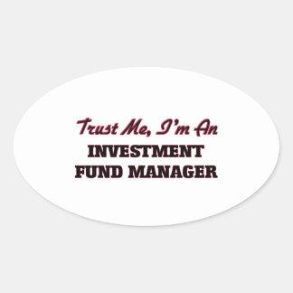 Confíe en que yo es gestor de fondos de inversión pegatina ovalada