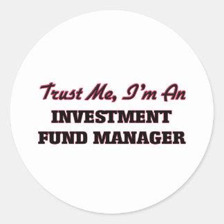 Confíe en que yo es gestor de fondos de inversión pegatina redonda