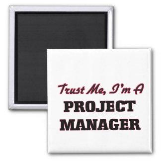 Confíe en que yo es gestor de proyecto imán cuadrado