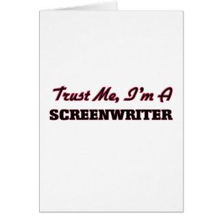Confíe en que yo es guionista tarjeta de felicitación