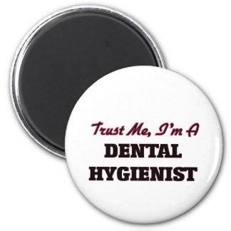 Confíe en que yo es higienista dental imán redondo 5 cm