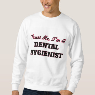 Confíe en que yo es higienista dental sudaderas encapuchadas