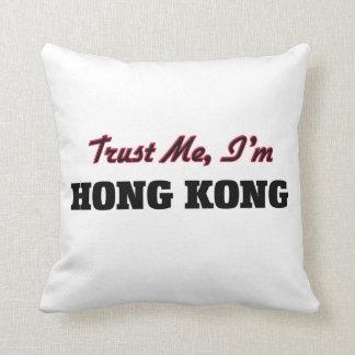 Confíe en que yo es Hong Kong Cojines