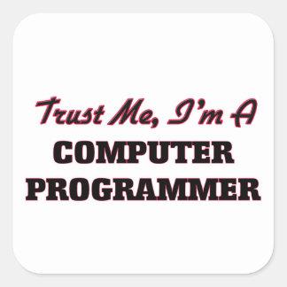 Confíe en que yo es informático pegatina cuadrada