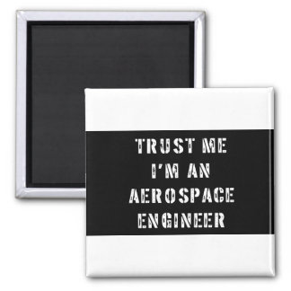 Confíe en que yo es ingeniero aeroespacial imán cuadrado