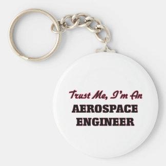 Confíe en que yo es ingeniero aeroespacial llaveros personalizados