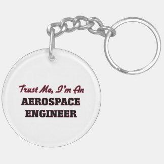 Confíe en que yo es ingeniero aeroespacial llavero